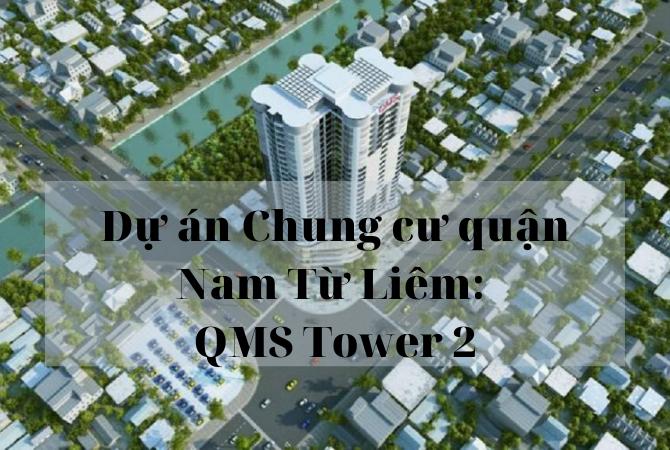 Tổng thể dự án Chung cư quận Nam Từ Liêm: QMS Tower 2 – Splendora Bắc An Khánh